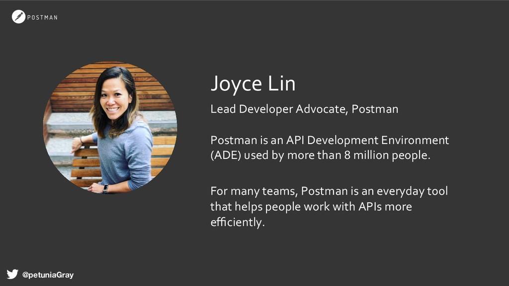 Joyce Lin Lead Developer Advocate, Postman Post...