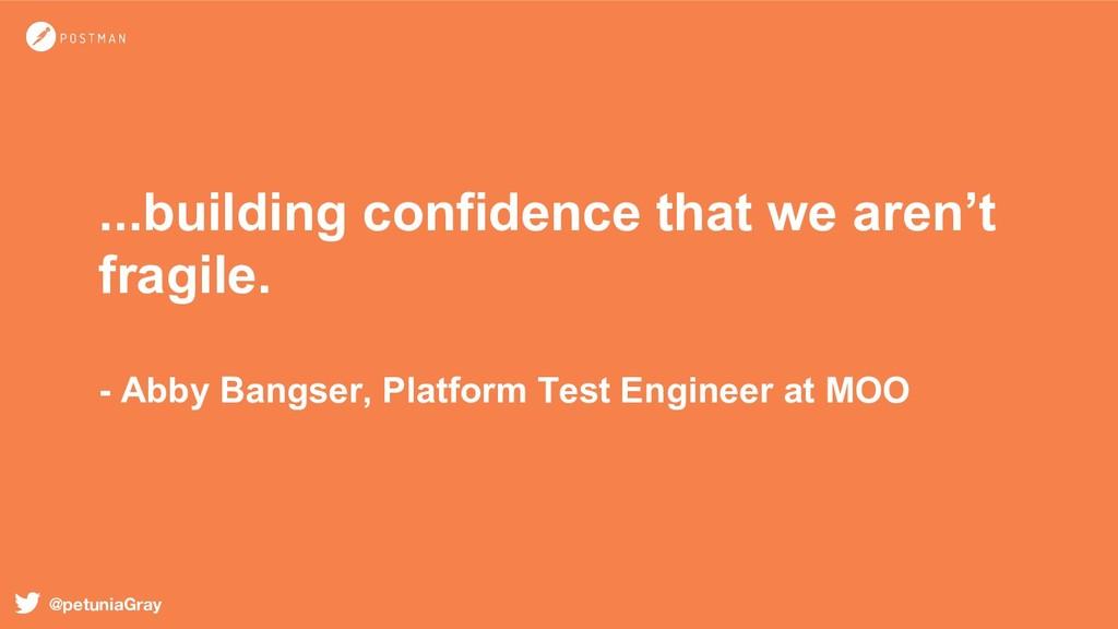 ...building confidence that we aren't fragile. ...