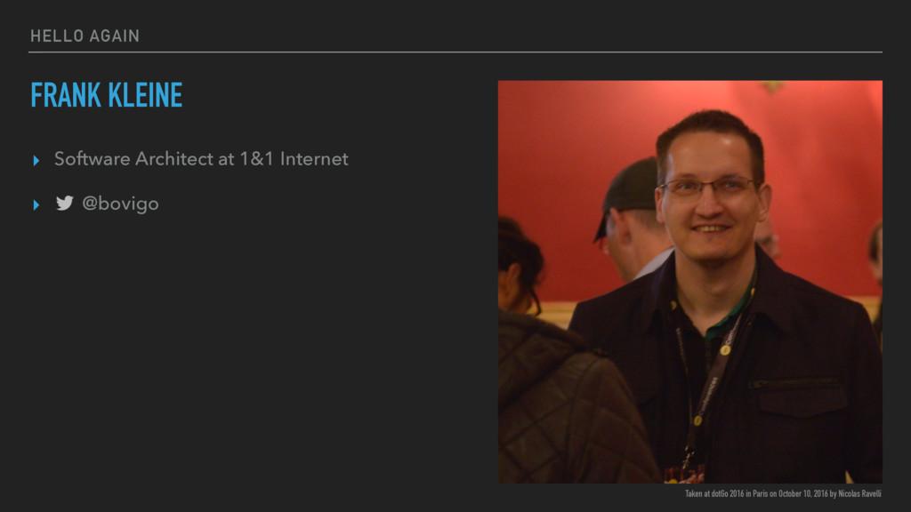 HELLO AGAIN FRANK KLEINE ▸ Software Architect a...