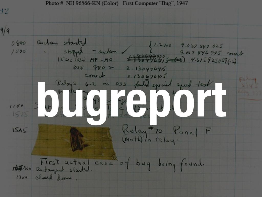 bugreport