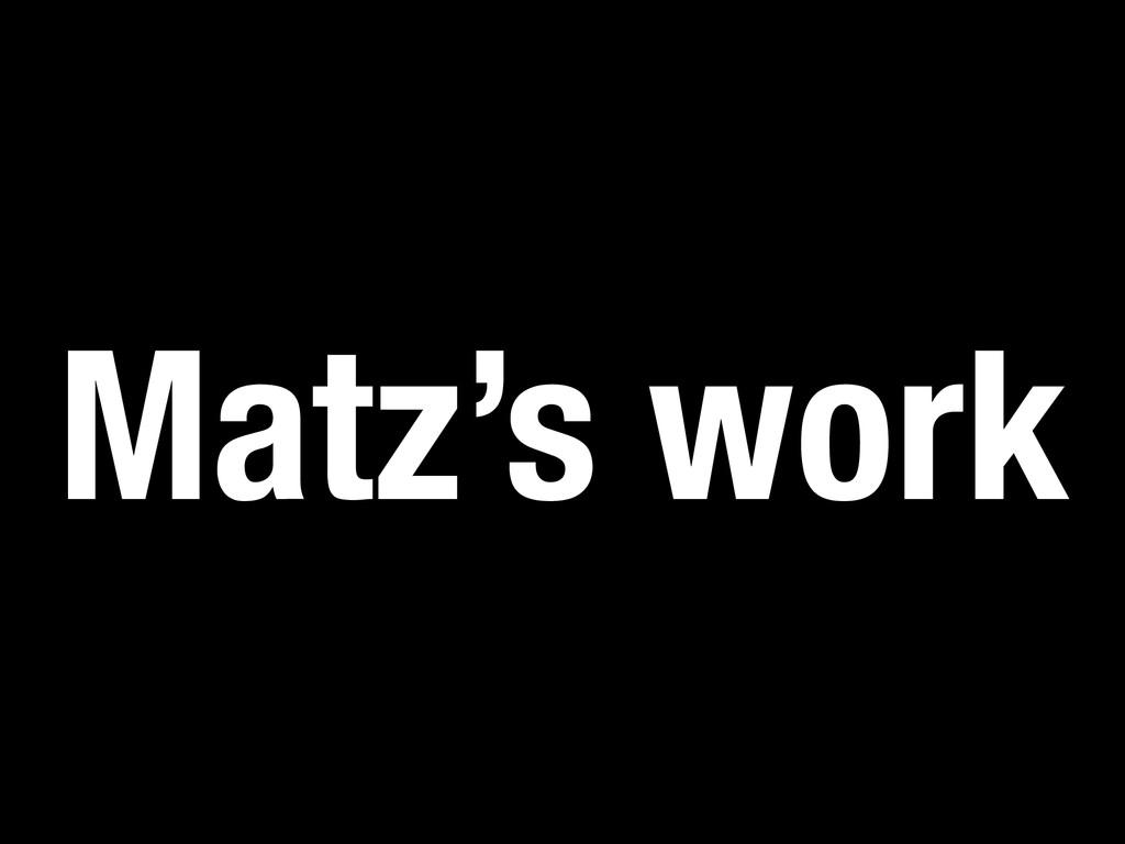 Matz's work