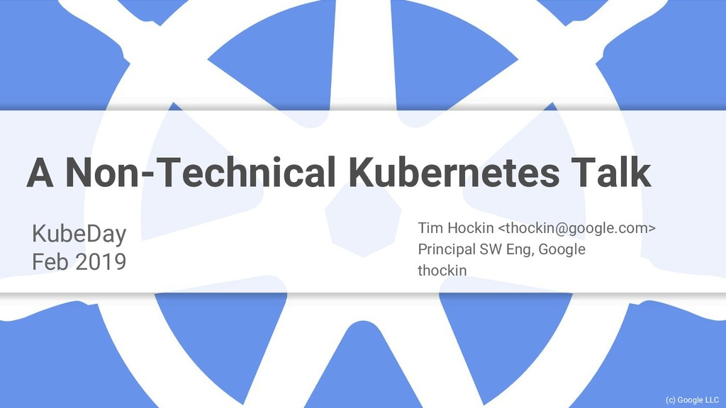 A Non-Technical Kubernetes Talk KubeDay Feb 201...