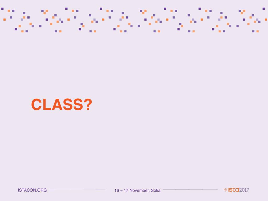 16 – 17 November, Sofia ISTACON.ORG CLASS?