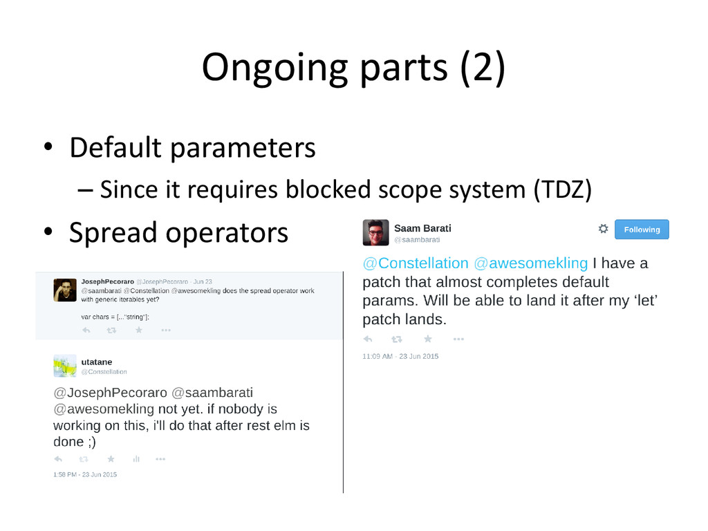 Ongoing parts (2) • Default parameters – Since ...