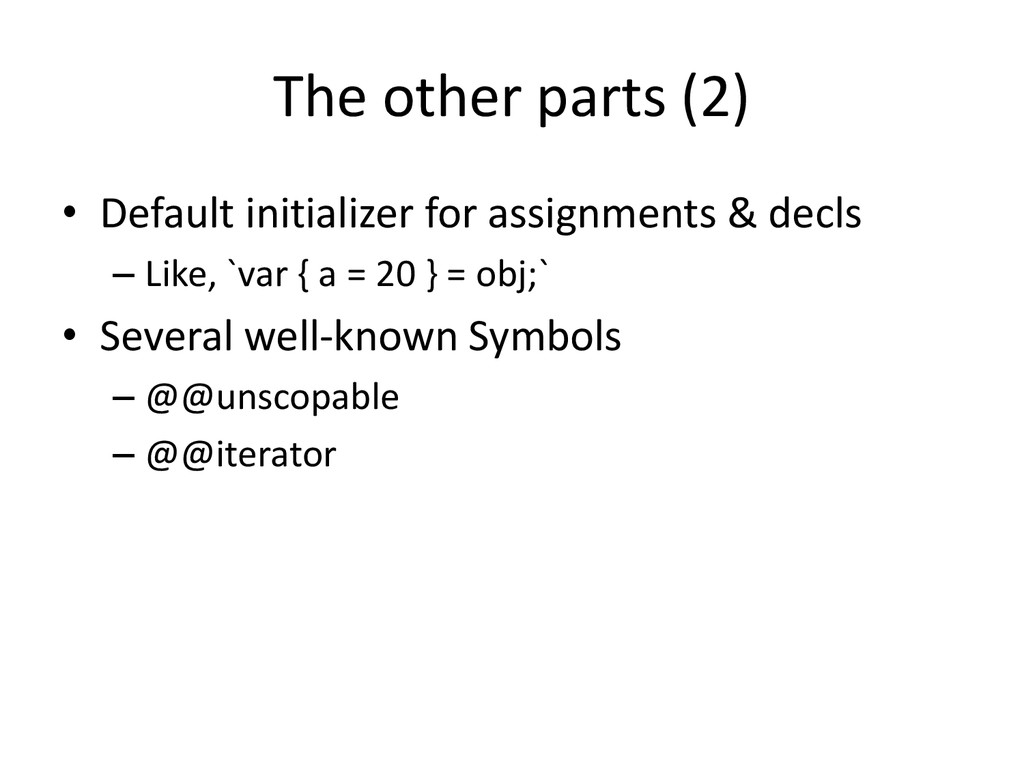 The other parts (2) • Default initializer for a...