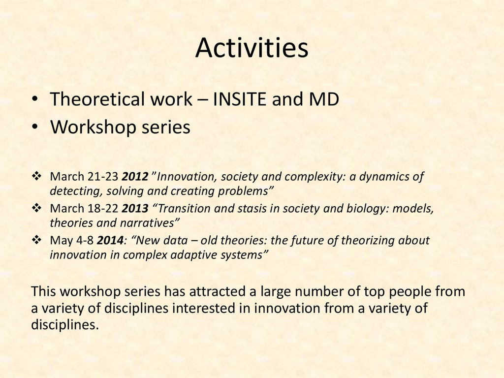 Activities • Theoretical work – INSITE and MD •...