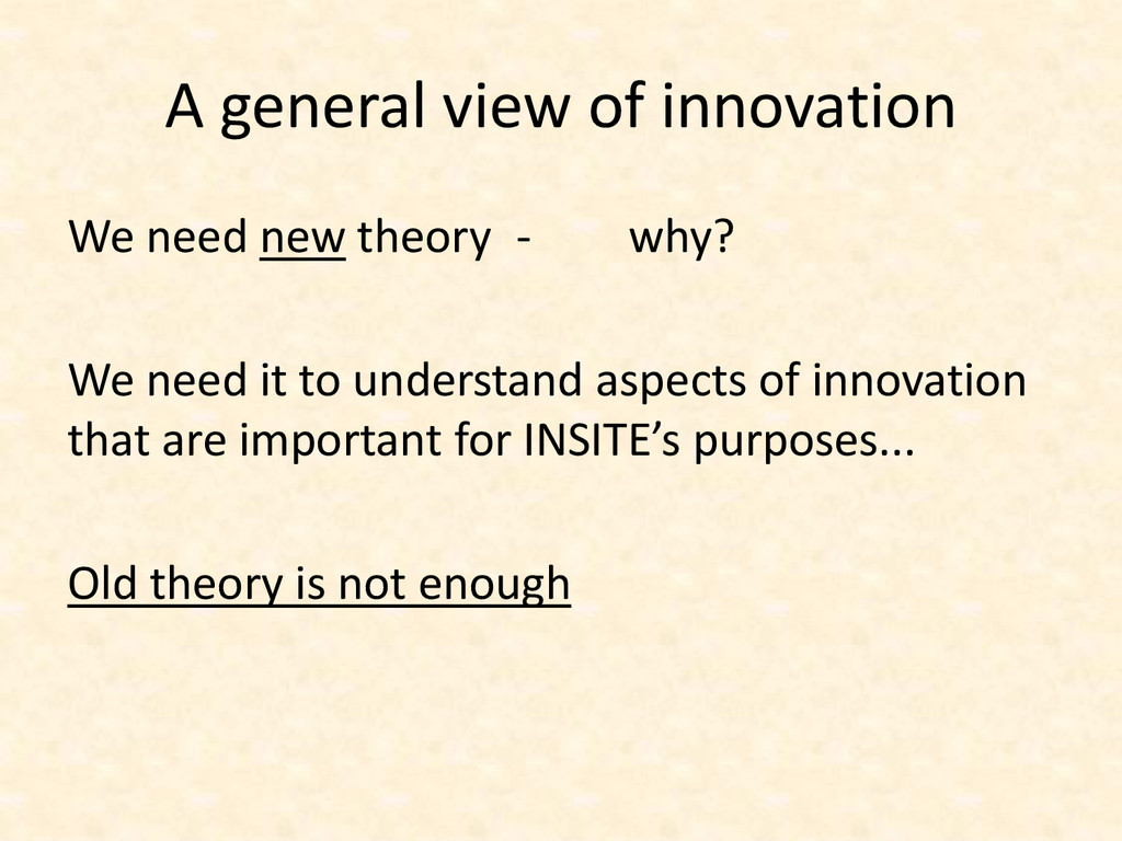 A general view of innovation We need new theory...