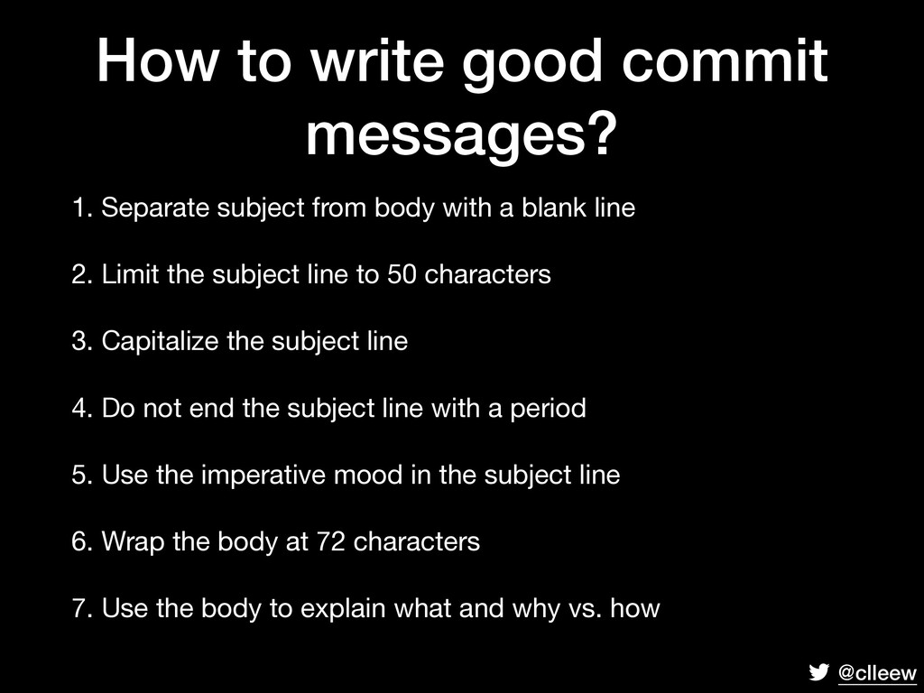@clleew How to write good commit messages? 1. S...