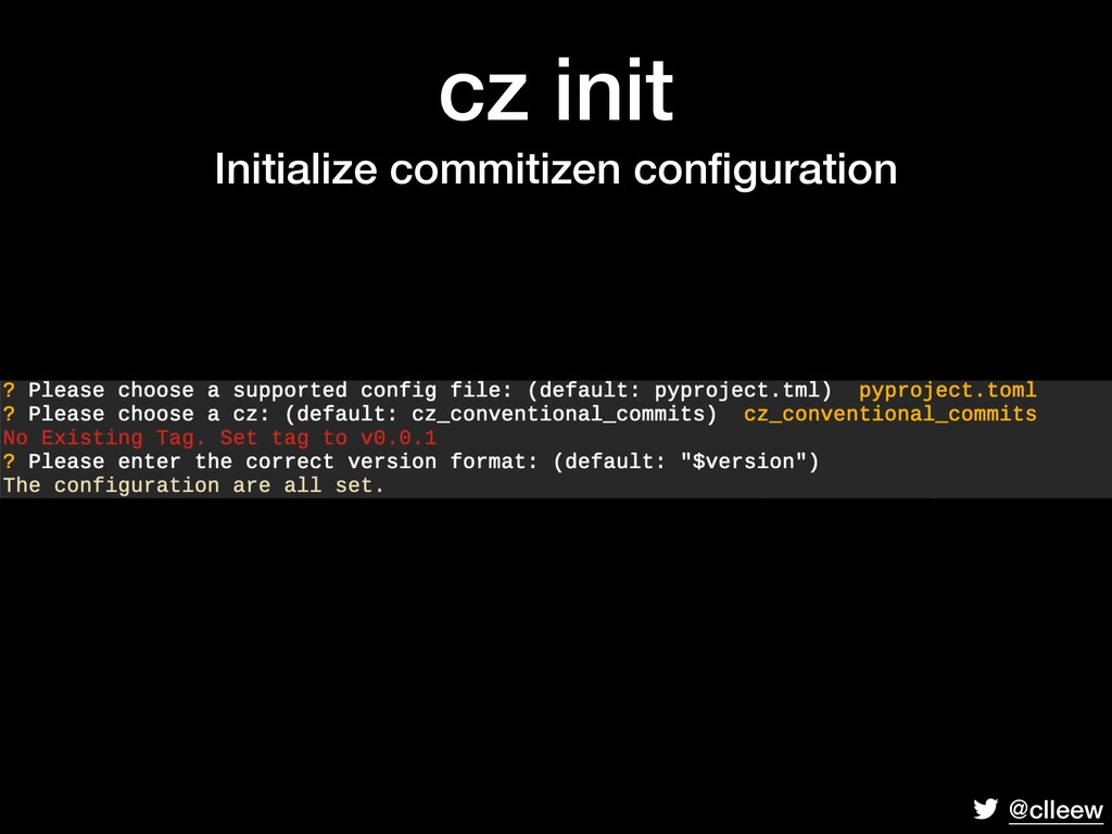 @clleew cz init Initialize commitizen configurat...