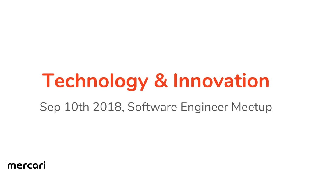 Technology & Innovation Sep 10th 2018, Software...