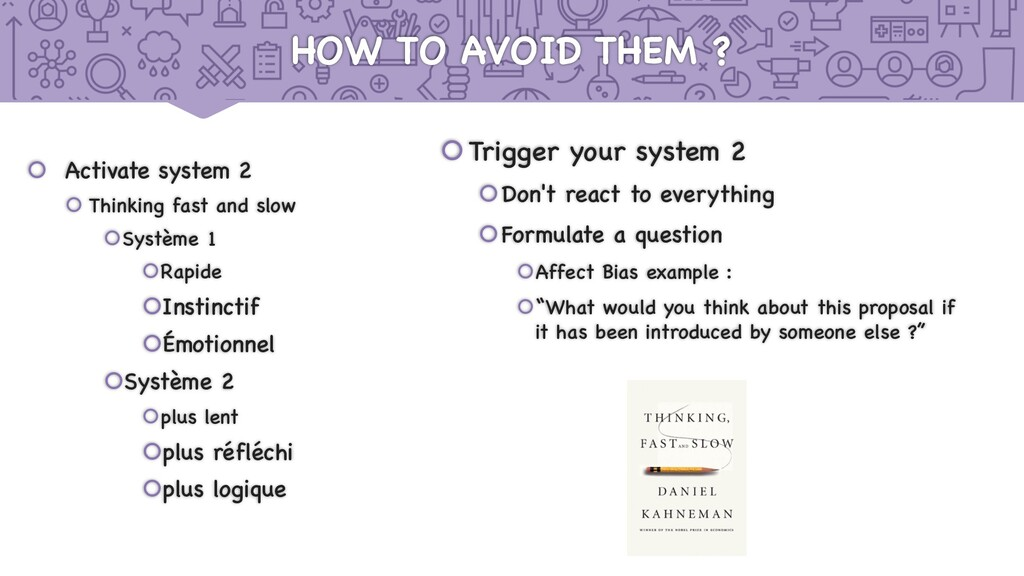 HOW TO AVOID THEM ? š Activate system 2 š Think...