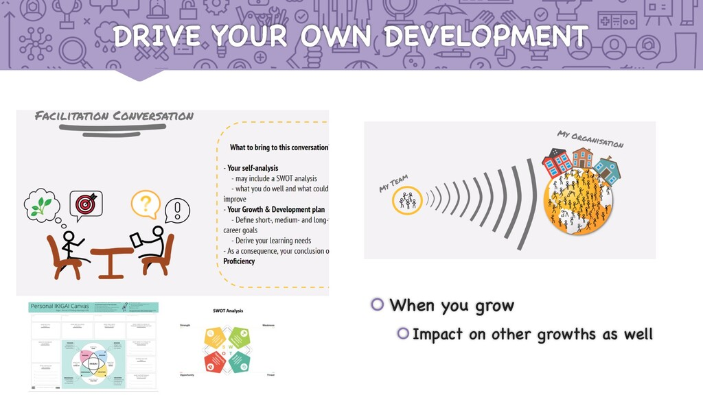 DRIVE YOUR OWN DEVELOPMENT š When you grow šImp...