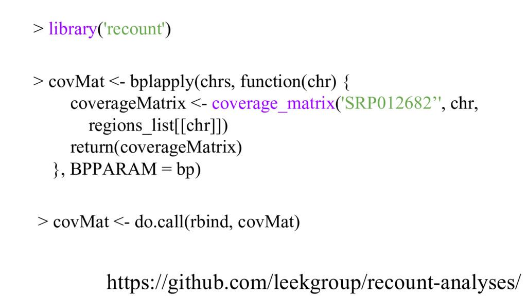 > library('recount') > covMat <- bplapply(chrs,...