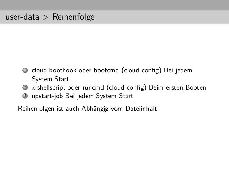user-data > Reihenfolge 1 cloud-boothook oder b...