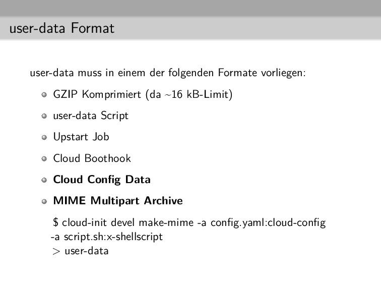 user-data Format user-data muss in einem der fo...