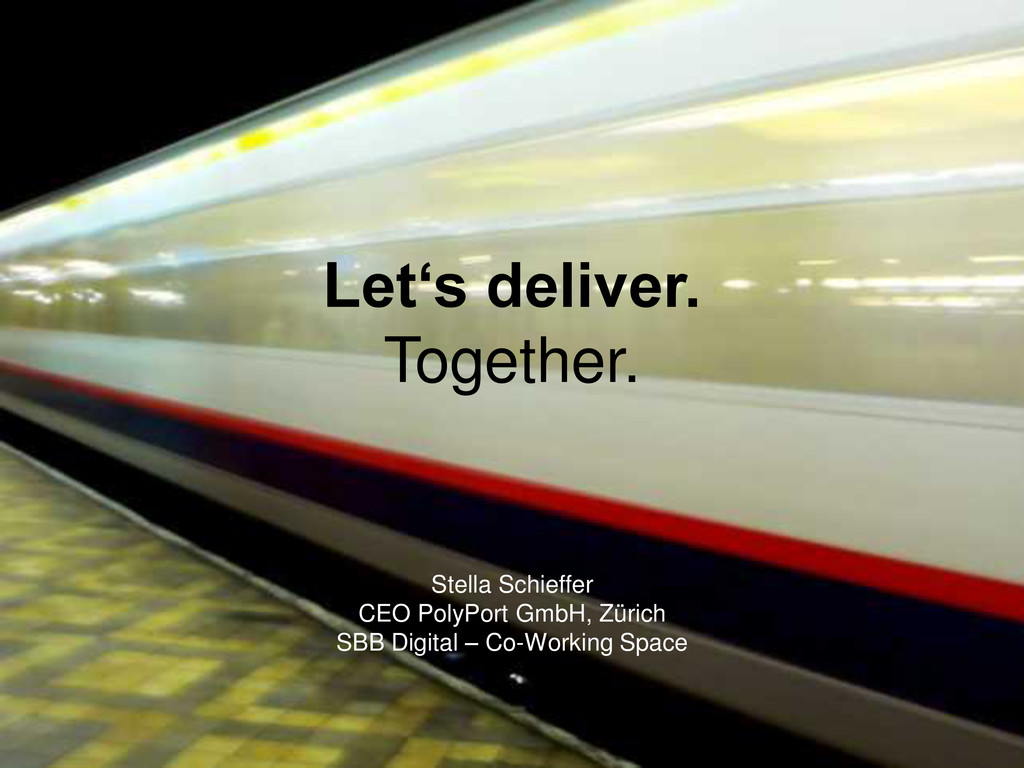 Let's deliver. Together. Stella Schieffer CEO P...
