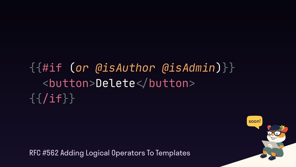 {{#if (or @isAuthor @isAdmin)}}  <button>Delete...