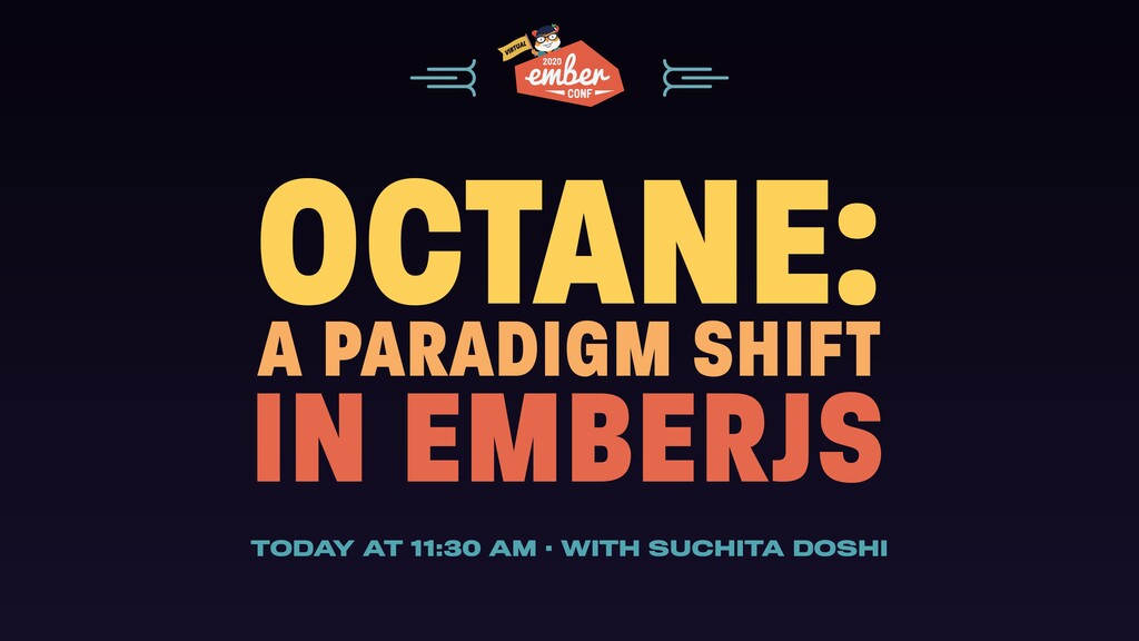 OCTANE: A PARADIGM SHIFT IN EMBERJS TODAY AT 11...