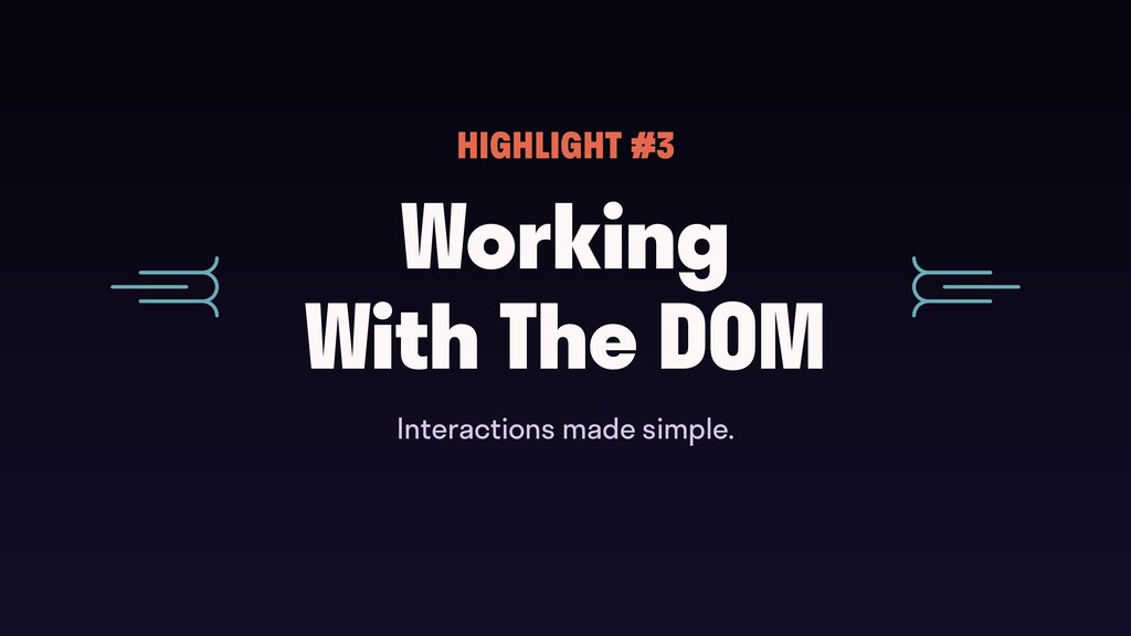 Working With The DOM HIGHLIGHT #3 Interactions...