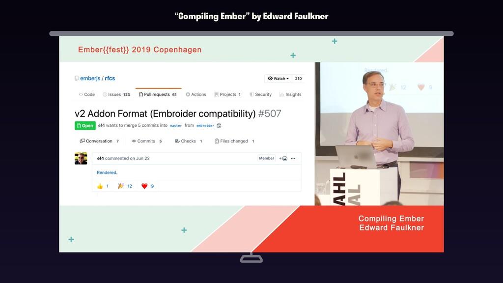"""Compiling Ember"" by Edward Faulkner"