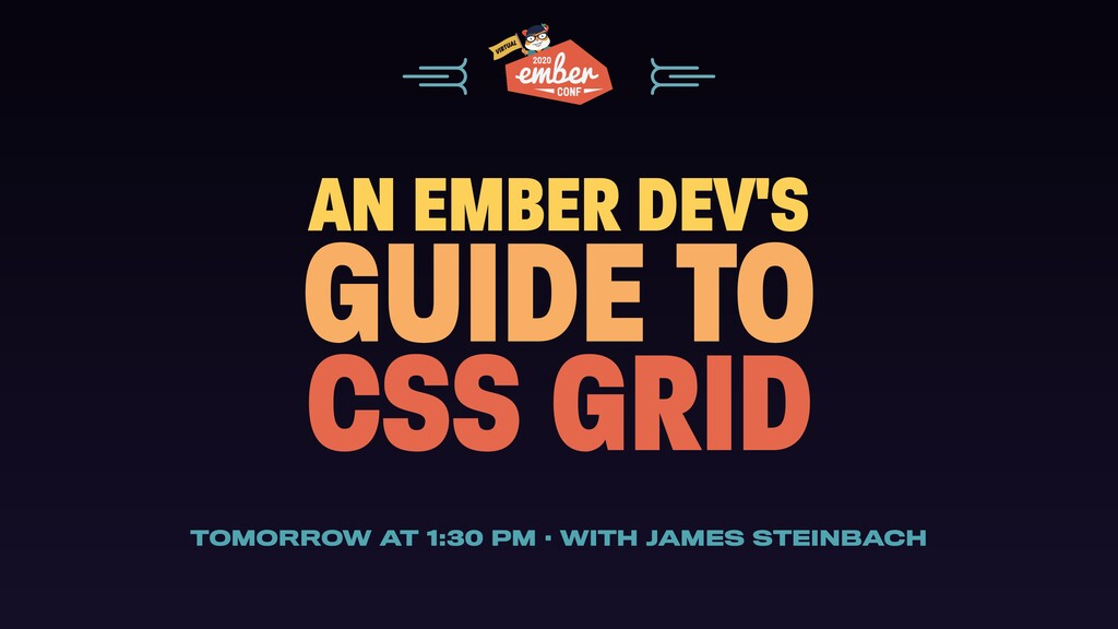 AN EMBER DEV'S GUIDE TO CSS GRID TOMORROW AT 1:...