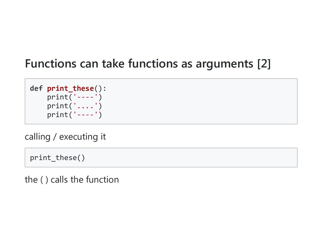Functions can take functions as arguments [2] d...