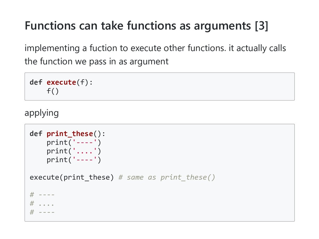Functions can take functions as arguments [3] i...