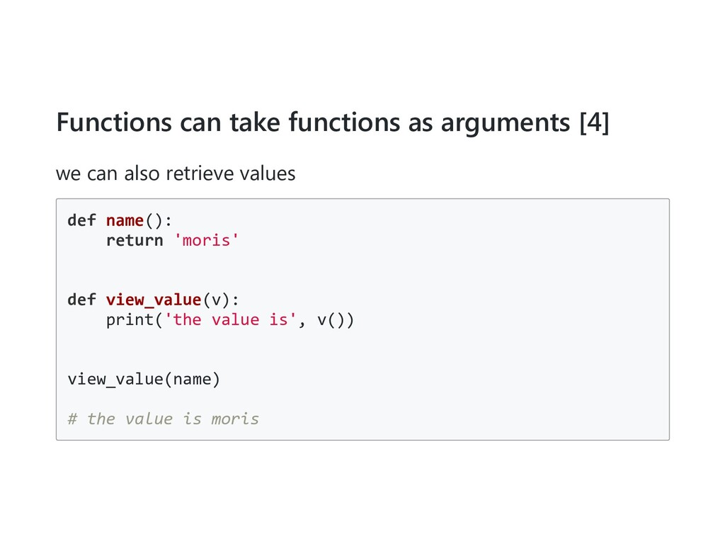 Functions can take functions as arguments [4] w...