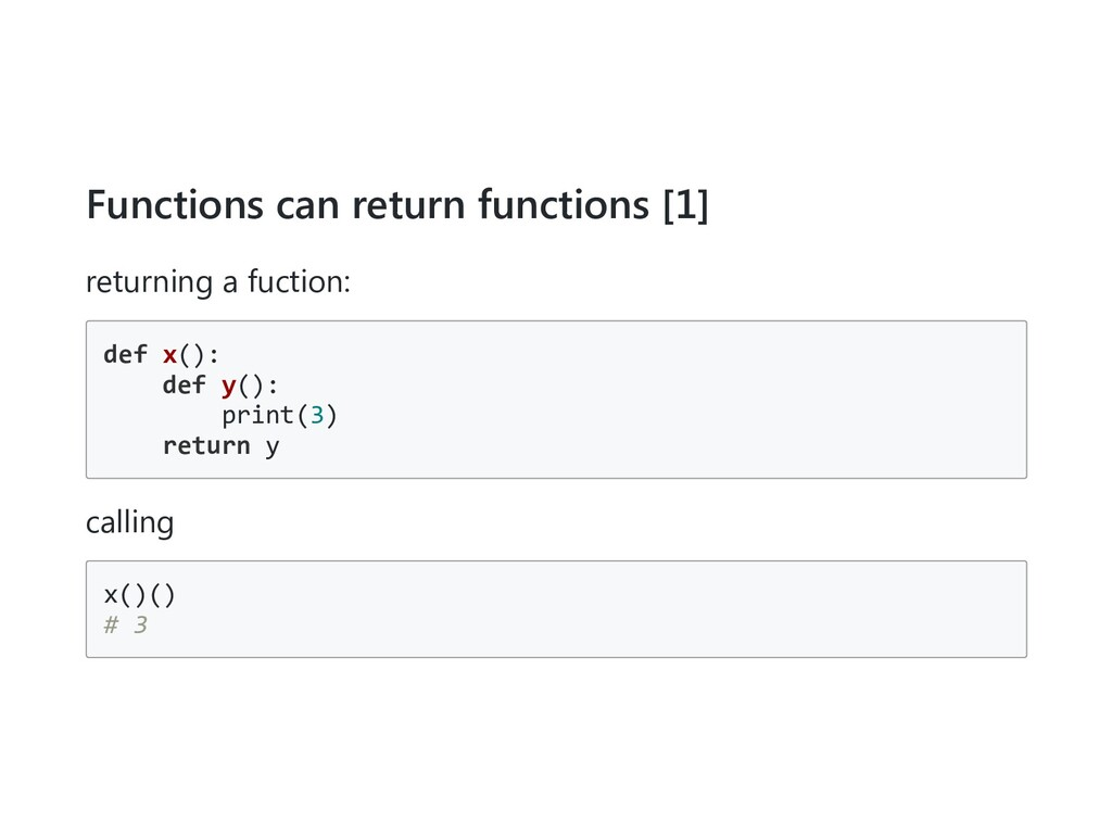 Functions can return functions [1] returning a ...