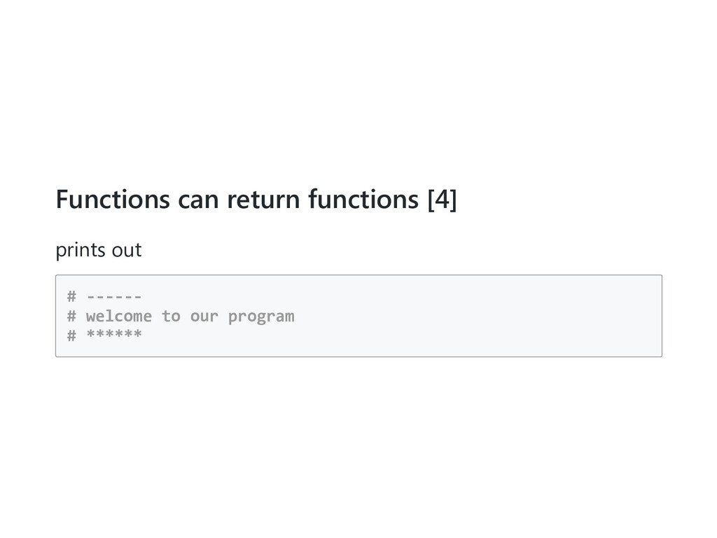 Functions can return functions [4] prints out #...