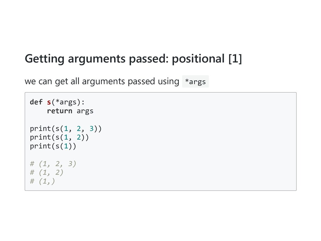 Getting arguments passed: positional [1] we can...