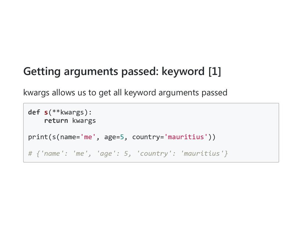 Getting arguments passed: keyword [1] kwargs al...