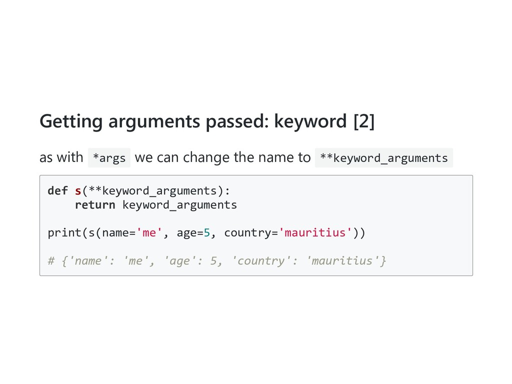 Getting arguments passed: keyword [2] as with *...