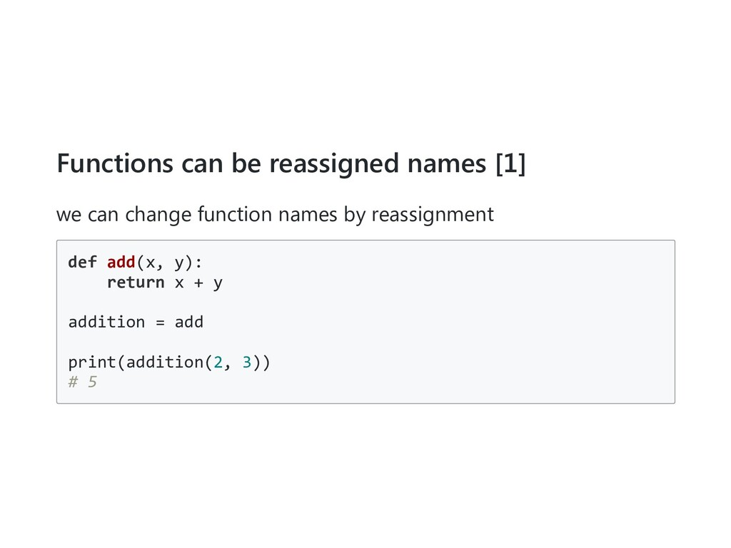 Functions can be reassigned names [1] we can ch...