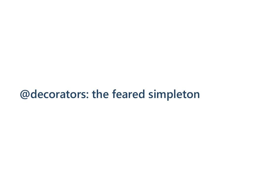 @decorators: the feared simpleton