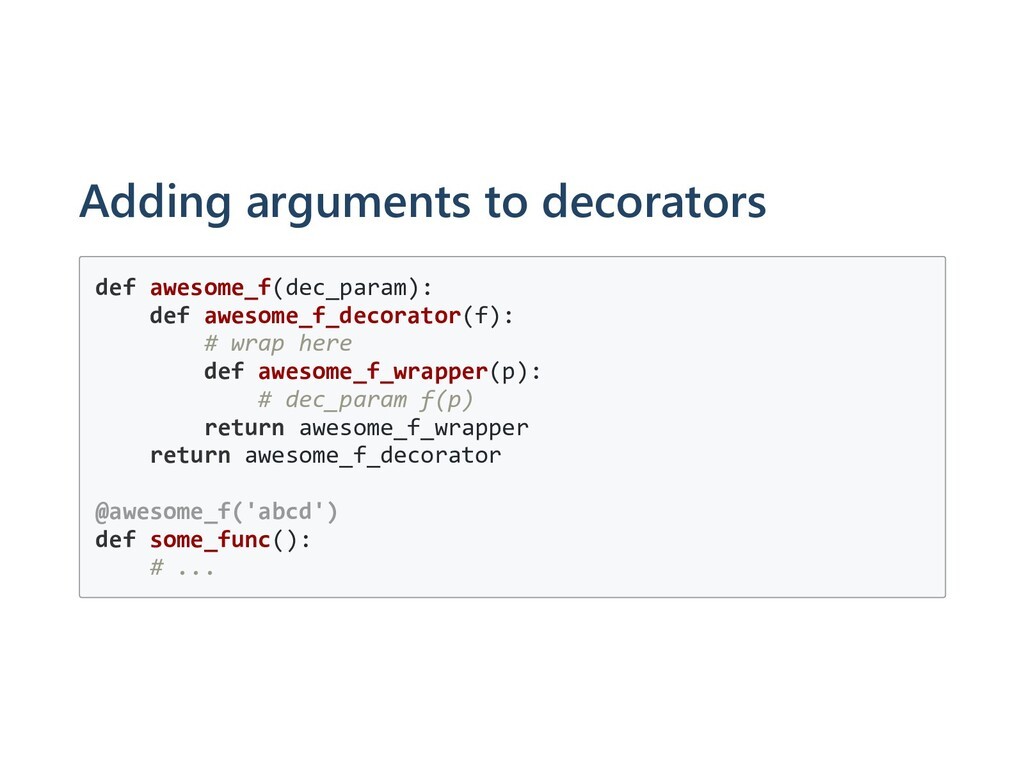 Adding arguments to decorators def awesome_f(de...