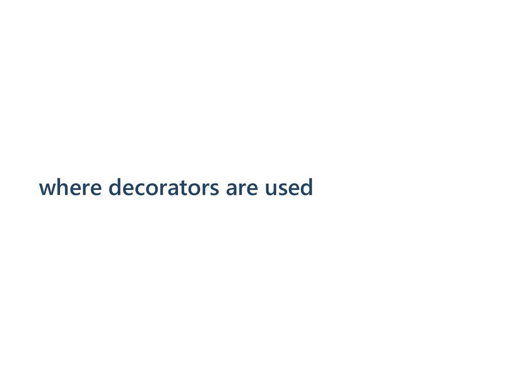 where decorators are used