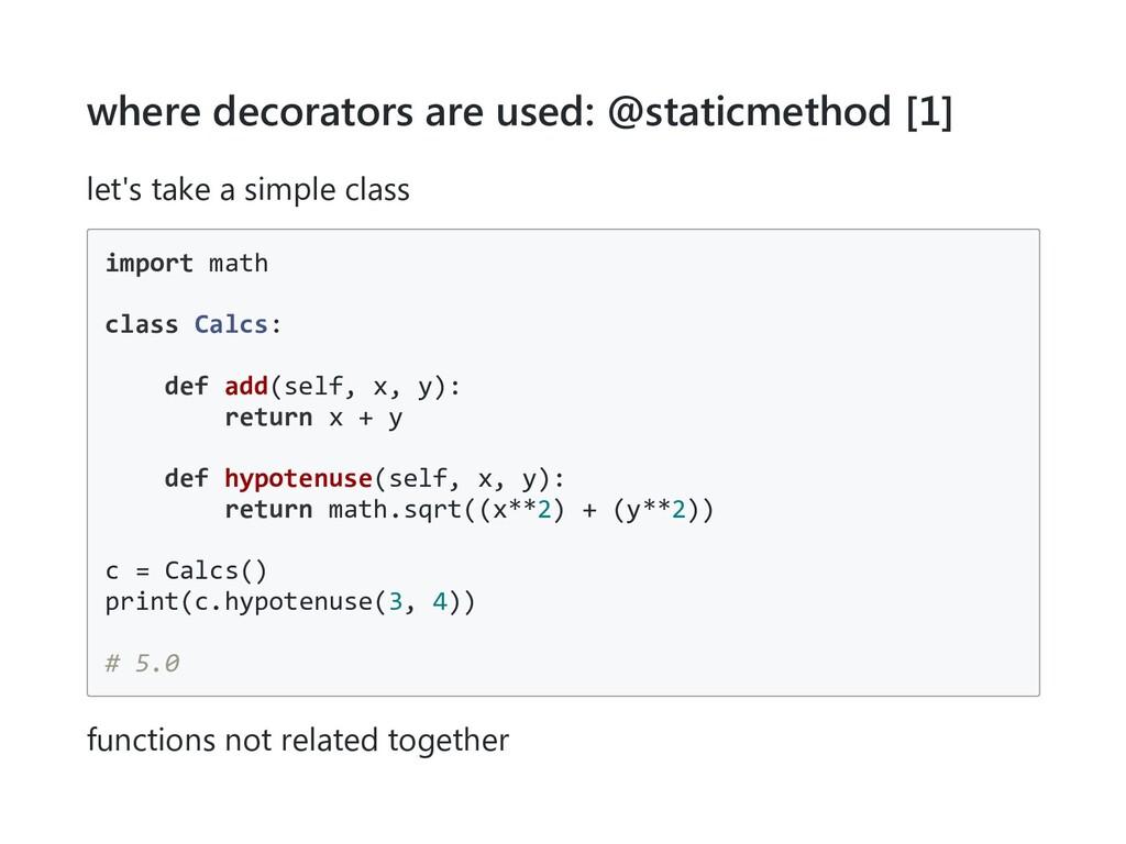 where decorators are used: @staticmethod [1] le...