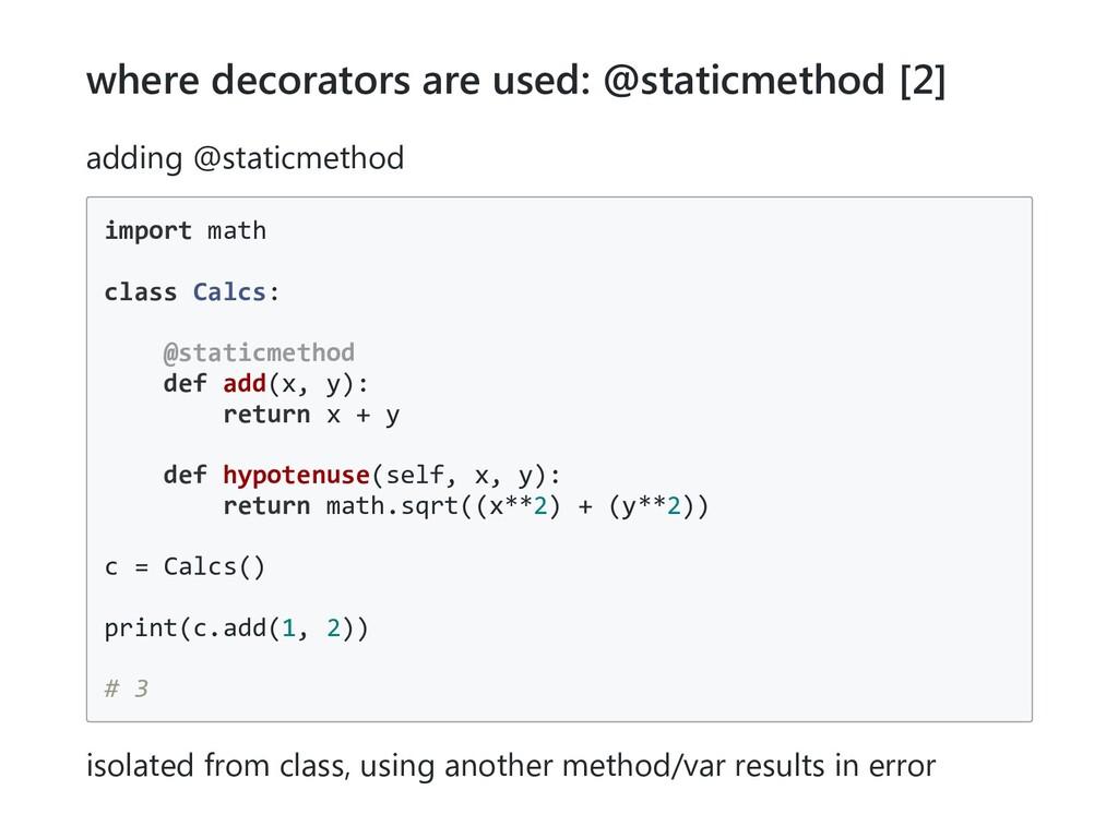 where decorators are used: @staticmethod [2] ad...