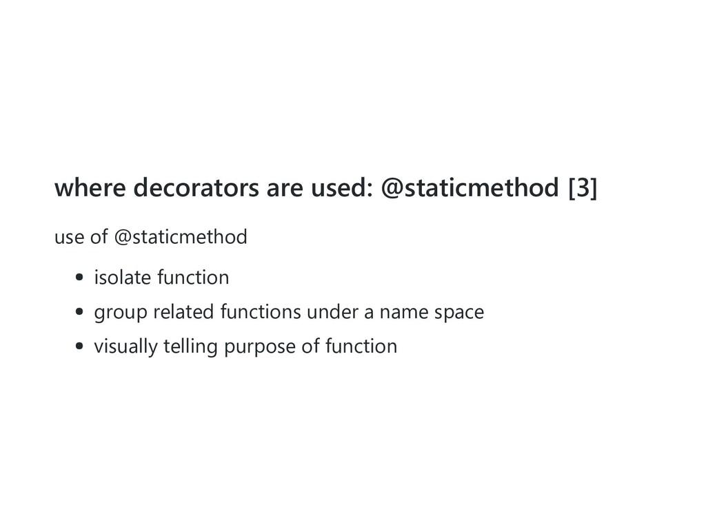 where decorators are used: @staticmethod [3] us...