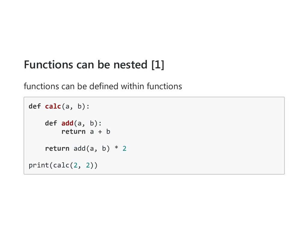 Functions can be nested [1] functions can be de...