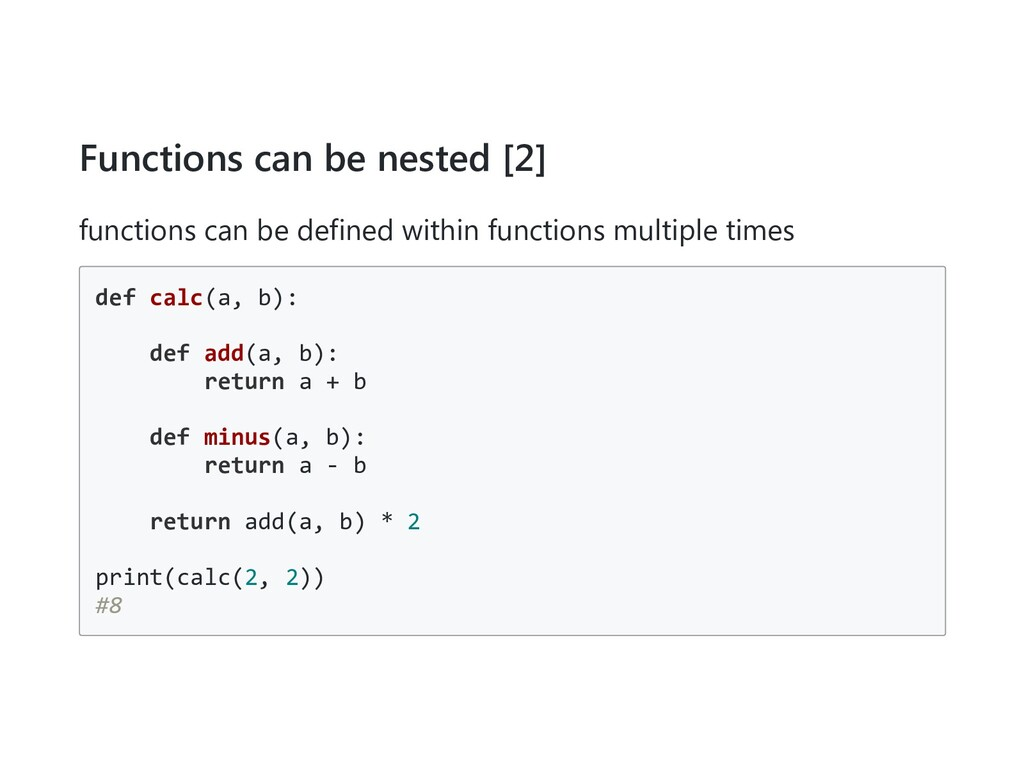 Functions can be nested [2] functions can be de...