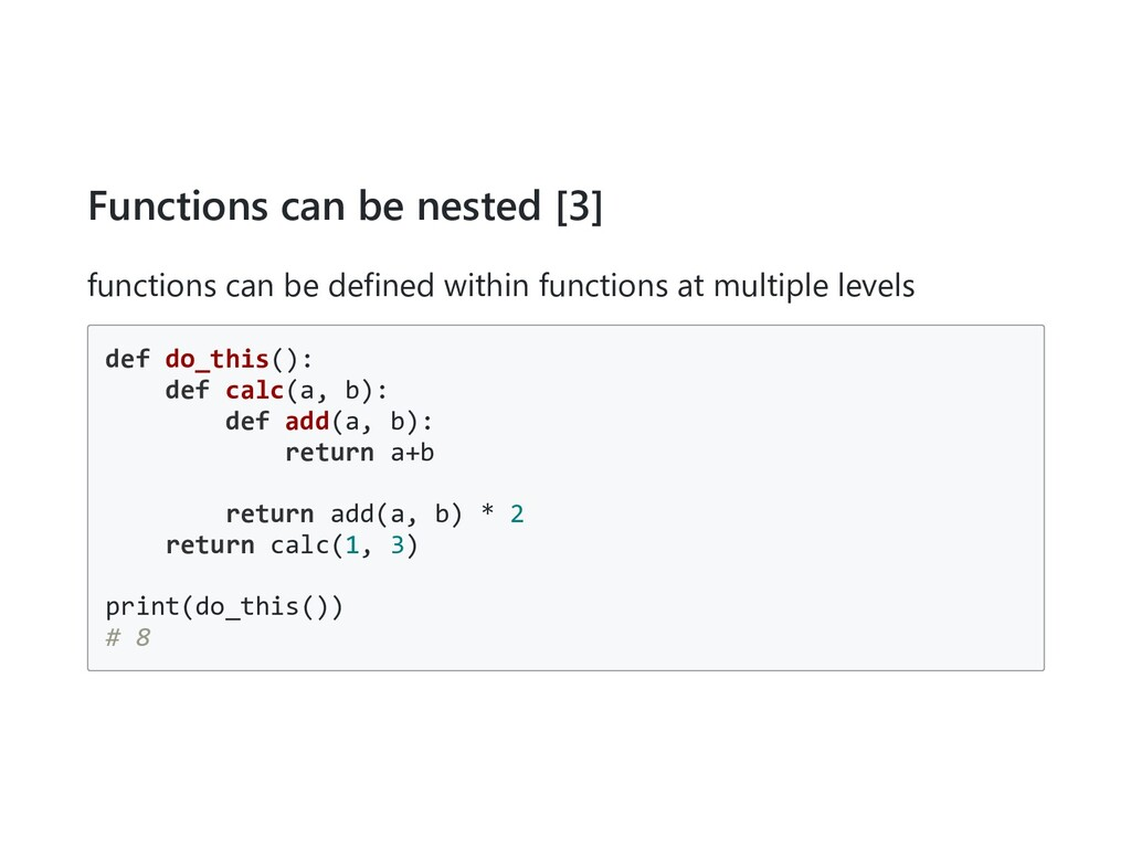 Functions can be nested [3] functions can be de...