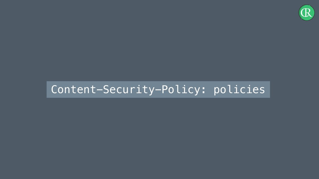 Content-Security-Policy: policies
