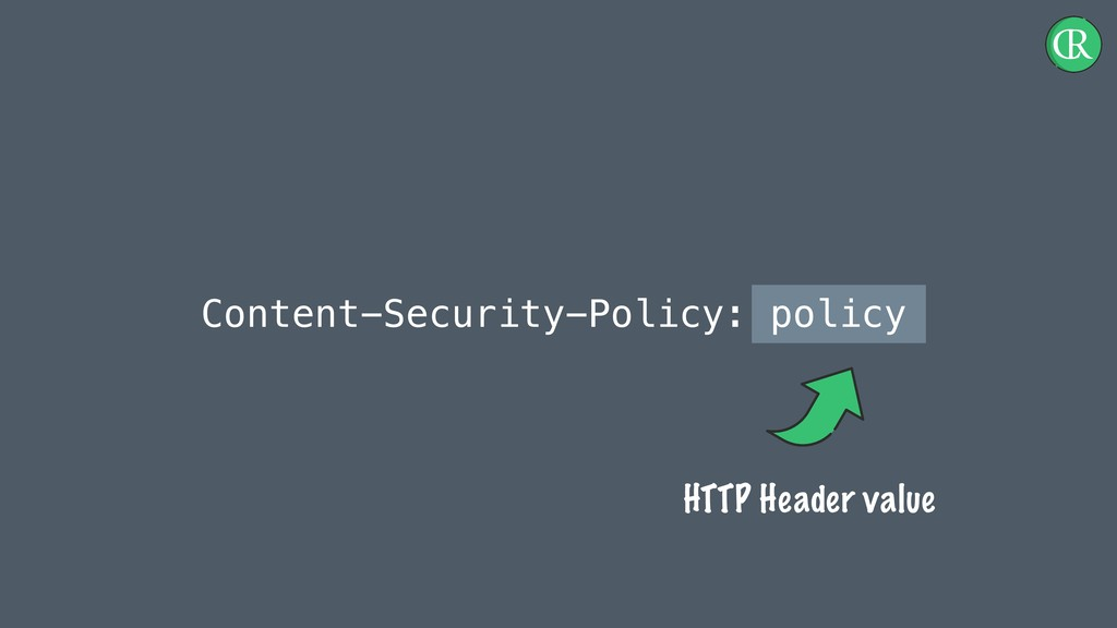Content-Security-Policy: policy HTTP Header val...