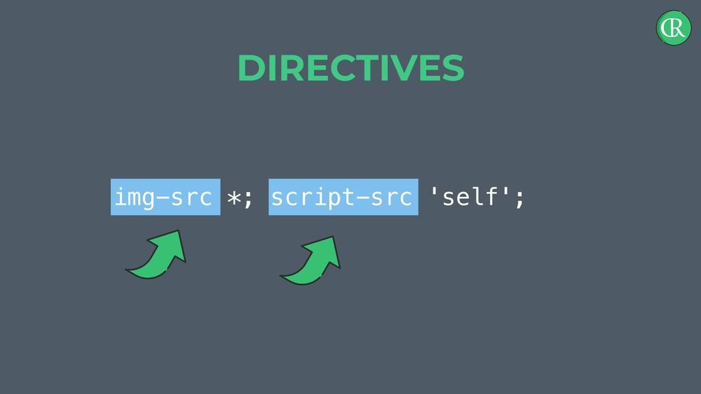 img-src *; script-src 'self'; DIRECTIVES