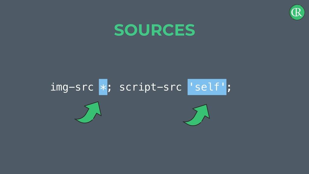 img-src *; script-src 'self'; SOURCES
