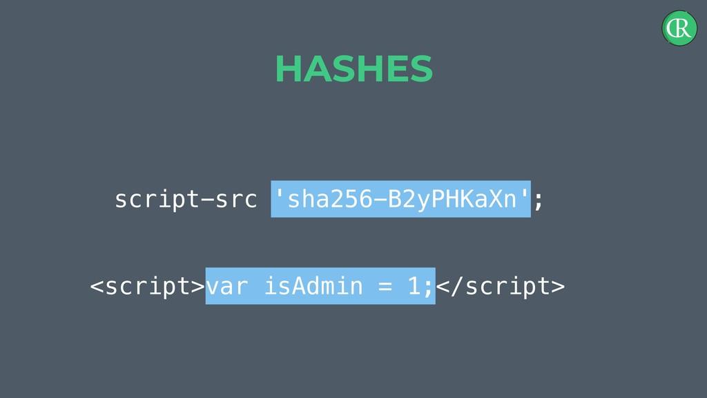 script-src 'sha256-B2yPHKaXn'; HASHES <script>v...
