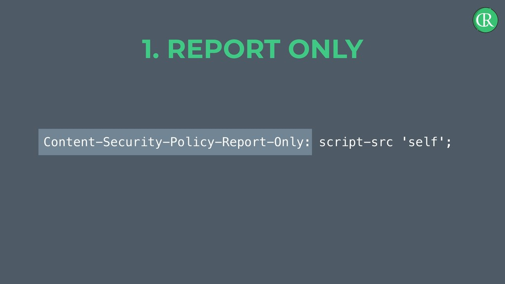 Content-Security-Policy-Report-Only: script-src...