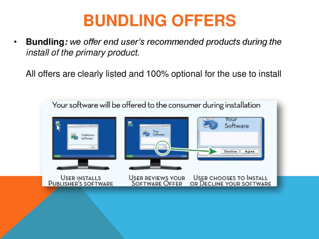 BUNDLING OFFERS • Bundling: we offer end user's...
